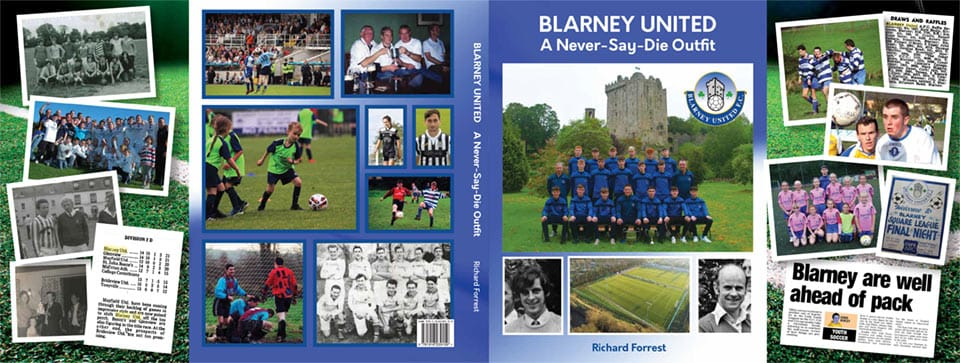 """""""Blarney United - A Never Say Die Outfit"""""""